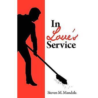In Loves Service by Mandala & Steven M.