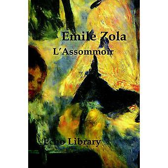 LAssommoir ゾラ & エミール