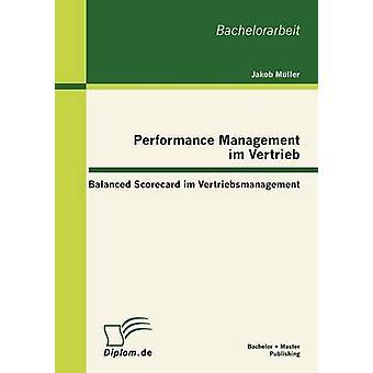 Performance Management im Vertrieb Balanced Scorecard im Vertriebsmanagement by Mller & Jakob
