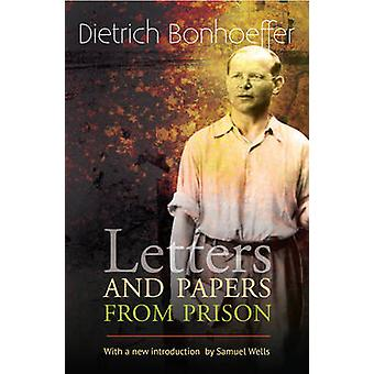 Letters and Papers from Prison by Dietrich Bonhoeffer - Samuel Wells