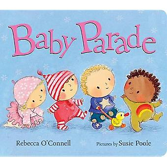 Baby Parade by Rebecca O'Connell - Susie Poole - 9780807505151 Book