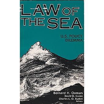 The Law of the Sea - U.S. Policy Dilemma by Bernard H Oxman - David D