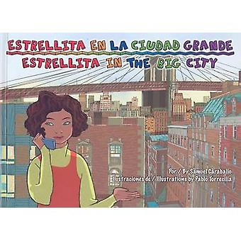 Estrellita En La Ciudad Grande/Estrellita in the Big City by Samuel C