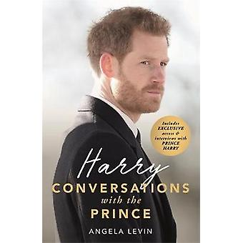Harry - Conversations with the Prince by Angela Levin - 9781786068965