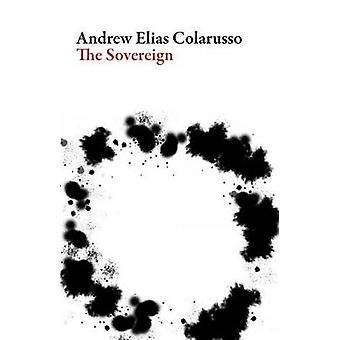 The Sovereign by Andrew Elias Colarusso - 9781943150106 Book