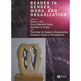 Reader in Gender - Work and Organization by Robin J. Ely - Erica Gabr
