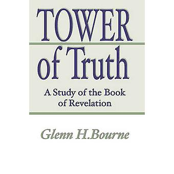 Tower of Truth by Bourne & Glenn H.