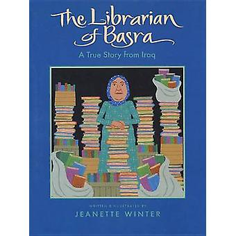 The Librarian of Basra - A True Story from Iraq by Jeanette Winter - 9