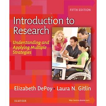 Introduction to Research: Understanding and Applying Multiple Strategies 5e (Paperback) by Depoy Elizabeth Gitlin Laura N.