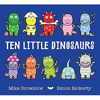 Ten Little Dinosaurs (Paperback) by Brownlow Mike Rickerty Simon