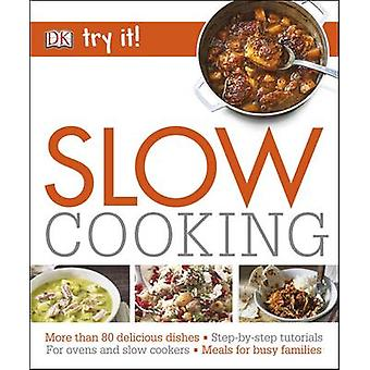 Try it! Slow Cooking by DK - 9780241240731 Book
