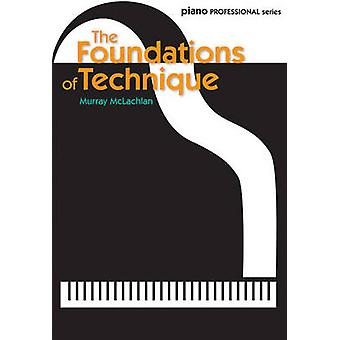 The Foundations of Technique (Piano Solo) by Murray McLachlan - 97805