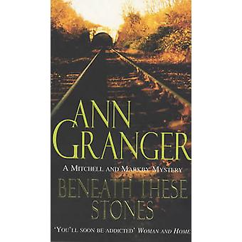 Beneath These Stones by Ann Granger - 9780747256434 Book