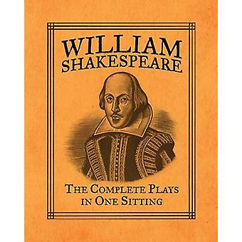 William Shakespeare - The Complete Plays in One Sitting by Joelle Herr