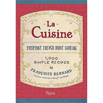 Cuisine - Everyday French Home Cooking by Francoise Bernard - Jane Sig