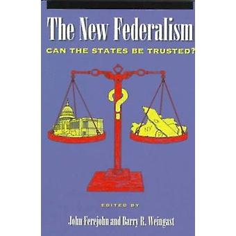 The New Federalism - Can the States be Trusted? by John Ferejohn - Bar