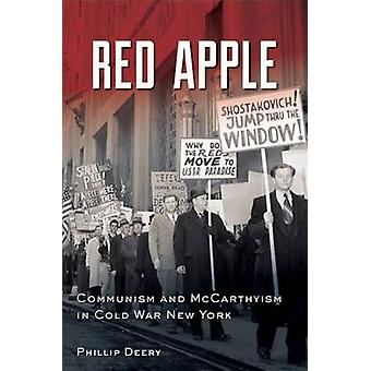 Red Apple - Communism and McCarthyism in Cold War New York by Phillip