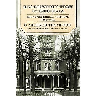 Reconstruction in Georgia - Economic - Social - Political 1865-1872 by