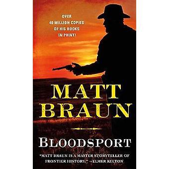 Bloodsport by Matt Braun - 9781250154576 Book