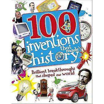 100 inventions qui ont fait l'histoire par DK - livre 9781409340980
