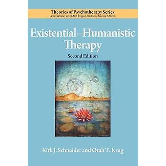 Existential-Humanistic Therapy by Kirk J. Schneider - Orah T. Krug -