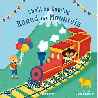 She'll Be Coming 'Round the Mountain by Anne Passchier - 978178628175