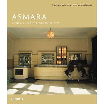 Asmara - Africa's Secret Modernist City by Edward Denison - Guang Yu R