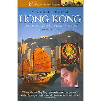 Hong Kong - A Cultural and Literary History by Michael Ingham - 978190