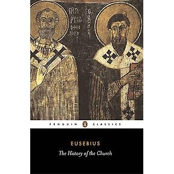 History of the Church from Christ to Constantine by Bishop of Caesare