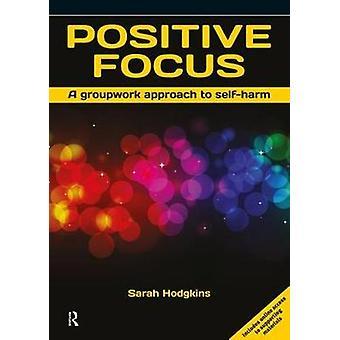 Pozytywna koncentracja - pracę grupową podejście do samookaleczenia (1st nowe wydanie) b