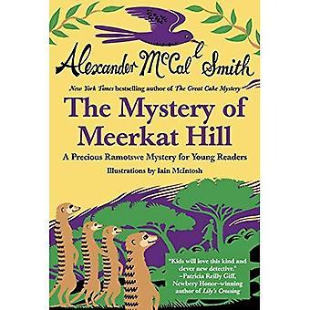 Mystère de suricate Hill (Precious Ramotswe mystère pour les jeunes lecteurs)
