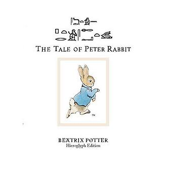 The Tale of Peter Rabbit (transcribed into Egyptian Hieroglyphic script)