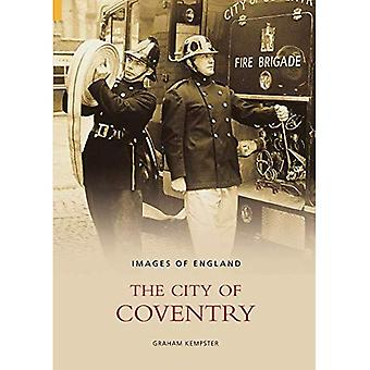 The City of Coventry (Images of England) (Images of England)