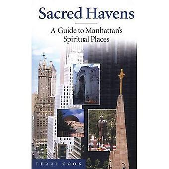 Sacred Havens: A Guide to Manhattan's Spiritual Places: A Guide to Spiritual Places in Manhattan