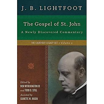 The Gospel of St. John: A Newly Discovered Commentary (Lightfoot Legacy Set)
