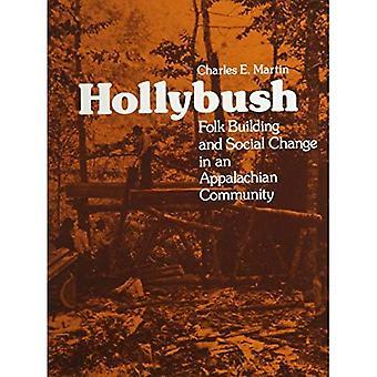 Hollybush: Folk Building and Social Change in an Appalachian Community