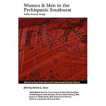 Women and Men in the Prehispanic Southwest: Labor, Power, and Prestige