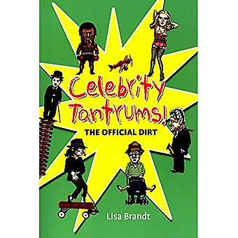 Celebrity Tantrums: The Official Dirt