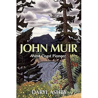John Muir : West Coast Pioneer