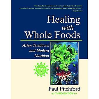 Healing med Whole Foods: asiatiska traditioner och Modern näringslära