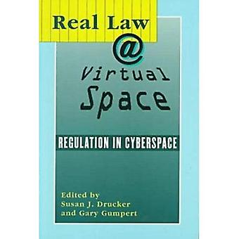 Real Law @ Virtual Space: Communication Regulation in Cyberspace