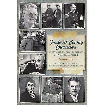 Frederick County Characters:: Innovators, Pioneers and Patriots of Western Maryland