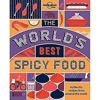 Meilleure nourriture du monde épicée: les recettes authentiques de partout dans le monde (Lonely Planet)