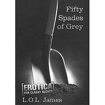 Femtio spader grå (erotik för Classy gubbar)