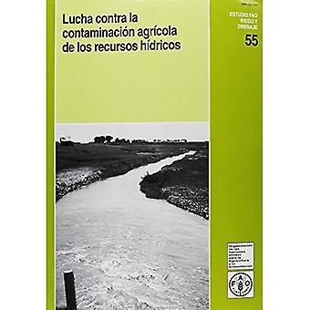 Lucha Contra La Contaminacion Agricola de Los Recursos Hidricos (Estudios Fao: Riego y Drenaje)