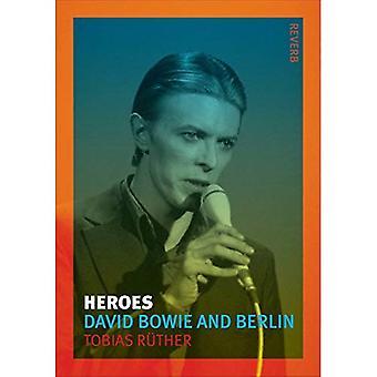 Heroes: David Bowie and Berlin (Reverb)