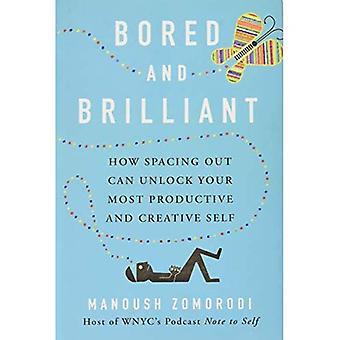 Uttråkad och lysande: hur avståndet ut kan låsa upp din mest produktiva och kreativa Self