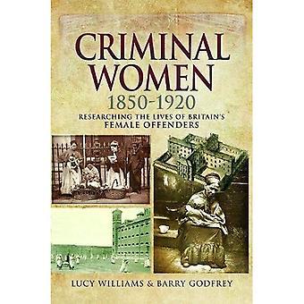 Kriminelle Frauen 1850-1920: über das Leben der britischen weibliche Täter