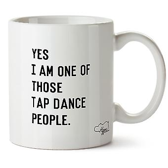 Hippowarehouse Yes I Am One Of Those Tap Dance People Printed Mug Cup Ceramic 10oz