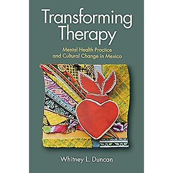 Transforming Therapy - Mental Health Practice and Cultural Change in M